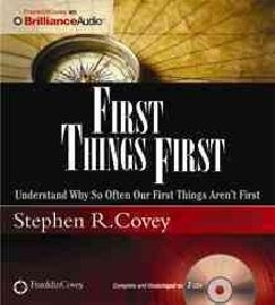 First Things First: Understand Why So Often Our First Things Aren't First (CD-Audio)
