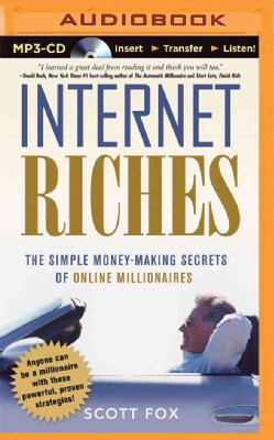 Internet Riches: The Simple Money-Making Secrets of Online Millionaires (CD-Audio)