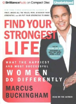 Find Your Strongest Life: What the Happiest and Most Successful Women Do Differently (CD-Audio)