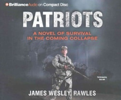 Patriots: A Novel of Survival in the Coming Collapse (CD-Audio)