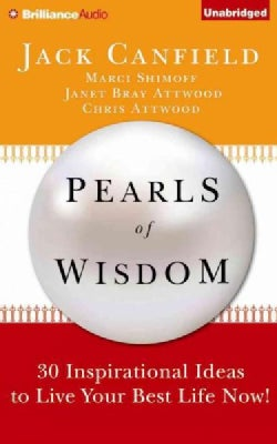 Pearls of Wisdom: 30 Inspirational Ideas to Live Your Best Life Now! (CD-Audio)