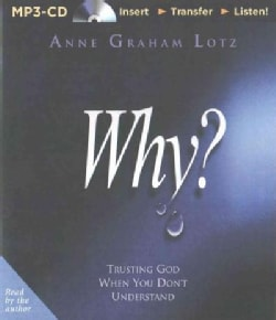 Why?: Trusting God When You Don't Understand (CD-Audio)