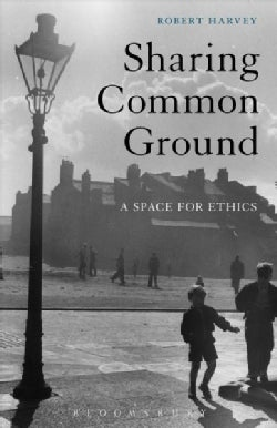 Sharing Common Ground: A Space for Ethics (Hardcover)