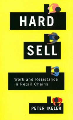Hard Sell: Work and Resistance in Retail Chains (Paperback)