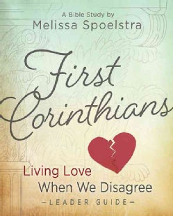 First Corinthians - Women's Bible Study Leader Guide: Living Love When We Disagree (Paperback)