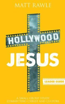 Hollywood Jesus: A Small Group Study Connecting Christ and Culture (Paperback)