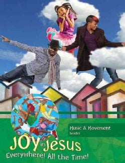 Vacation Bible School (Vbs) 2016 Joy in Jesus Music & Movement Leader: Everywhere! All the Time! (Paperback)
