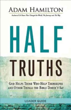 Half Truths: God Helps Those Who Help Themselves and Other Things the Bible Doesn't Say (Paperback)