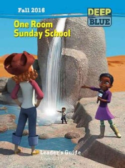 Deep Blue One Room Sunday School Leader's Guide Fall 2016: Ages 3-12 (Paperback)