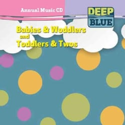 Deep Blue Babies & Woddlers and Toddlers & Twos (CD-Audio)