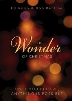 The Wonder of Christmas: Once You Believe, Anything Is Possible (Paperback)