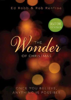 The Wonder of Christmas Devotions for the Season: Once You Believe, Anything Is Possible (Paperback)