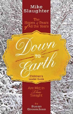 Down to Earth Children's: The Hopes & Fears of All the Years Are Met in Thee Tonight (Paperback)