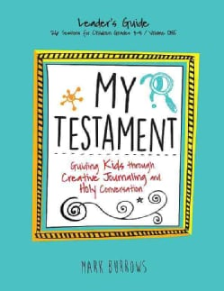 My Testament: Guiding Kids Through Creative Journaling and Holy Conversation (Paperback)