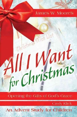 All I Want for Christmas Children's: Opening the Gifts of God's Grace (Paperback)