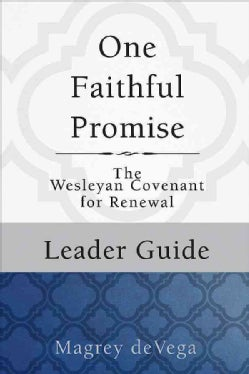 One Faithful Promise: The Wesleyan Covenant for Renewal (Paperback)