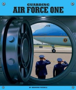 Guarding Air Force One (Hardcover)