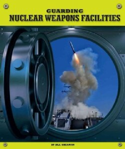 Guarding Nuclear Weapons Facilities (Hardcover)