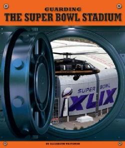 Guarding the Super Bowl Stadium (Hardcover)