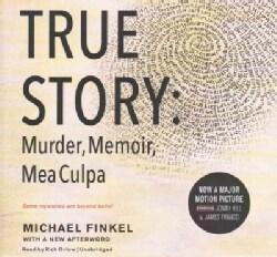 True Story: Murder, Memoir, Mea Culpa, Library Edition (CD-Audio)