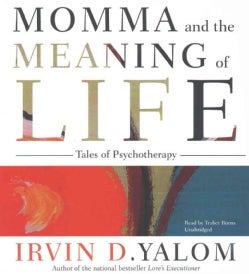 Momma and the Meaning of Life: Tales of Psychotherapy (CD-Audio)