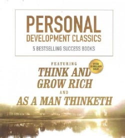 Personal Development Classics: Five Bestselling Success Books, Featuring Think and Grow Rich and As a Man Thinketh (CD-Audio)