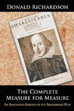 The Complete Measure for Measure: An Annotated Edition of the Shakespeare Play (Paperback)