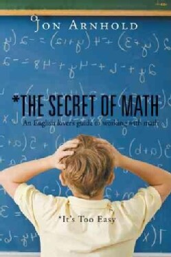 The Secret of Math: An English Lover's Guide to Working With Math (Paperback)