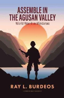 Assemble in Agusan Valley: World War-ii in Mindanao (Paperback)