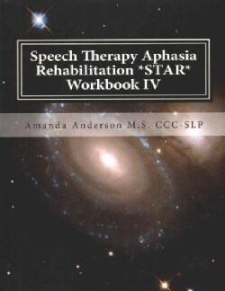Speech Therapy Aphasia Rehabilitation (STAR) IV: Activities of Daily Living (ADLS) (Paperback)
