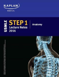 Kaplan USMLE Step 1 Anatomy Lecture Notes 2016 (Paperback)