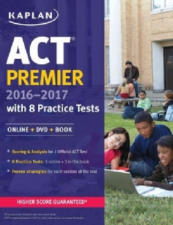 Kaplan Act Premier 2016-2017 + Online: Strategies, Practice, and Personalized Feedback With 8 Practice Tests
