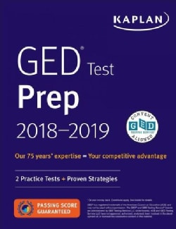 Kaplan Ged Test Prep 2018-2019: 2 Practice Tests + Proven Strategies (Paperback)