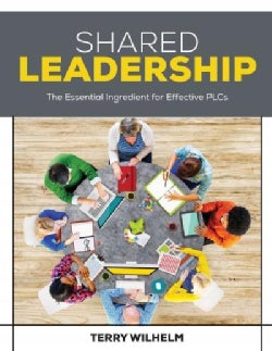 Shared Leadership: The Essential Ingredient for Effective Plcs (Paperback)