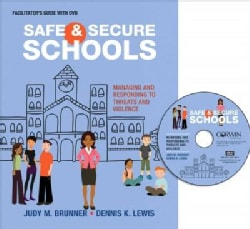 Safe and Secure Schools: Managing and Responding to Threats and Violence