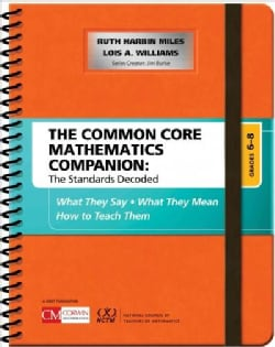 The Common Core Mathematics Companion Grades 6 - 8: The Standards Decoded: What They Say, What They Mean, How to ... (Paperback)