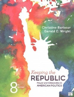 Keeping the Republic: Power and Citizenship in American Politics (Paperback)
