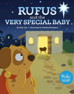 Rufus and the Very Special Baby: A Frolic Christmas Story (Hardcover)
