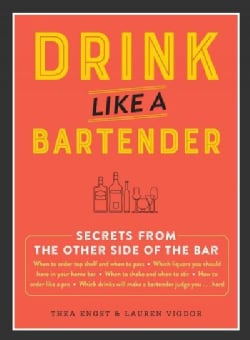 Drink Like a Bartender (Hardcover)
