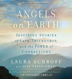 Angels on Earth: Inspiring Stories of Fate, Friendship, and the Power of Connections (CD-Audio)