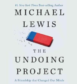 The Undoing Project: A Friendship That Changed Our Minds (CD-Audio)