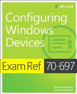 Exam Ref 70-697 Configuring Windows Devices (Paperback)
