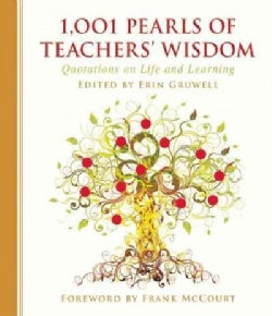 1,001 Pearls of Teachers' Wisdom: Quotations on Life and Learning (Hardcover)
