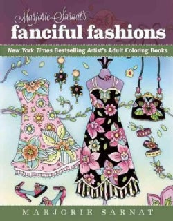 Marjorie Sarnat's Fanciful Fashions: New York Times Bestselling Artists' Adult Coloring Books (Paperback)
