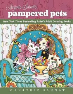 Marjorie Sarnat's Pampered Pets: New York Times Bestselling Artists' Adult Coloring Books (Paperback)