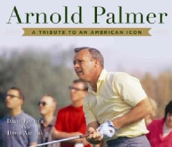 Arnold Palmer: A Tribute to an American Icon (Hardcover)
