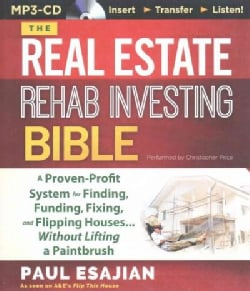 The Real Estate Rehab Investing Bible: A Proven-Profit System for Finding, Funding, Fixing, and Flipping Houses...... (CD-Audio)