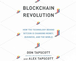 Blockchain Revolution: How the Technology Behind Bitcoin Is Changing Money, Business, and the World, Includes 1 PD... (CD-Audio)
