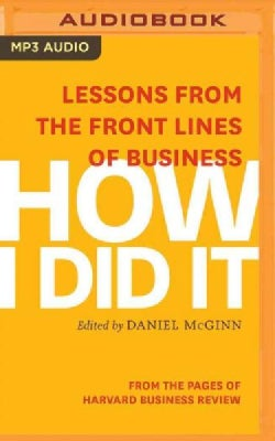 How I Did It: Lessons from the Front Lines of Business (CD-Audio)