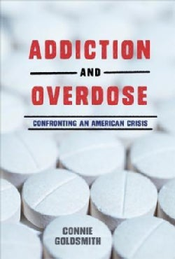 Addiction and Overdose: Confronting an American Crisis (Hardcover)